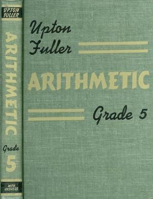 Arithmetic, Grade Five (5): Upton, Clifford B.;