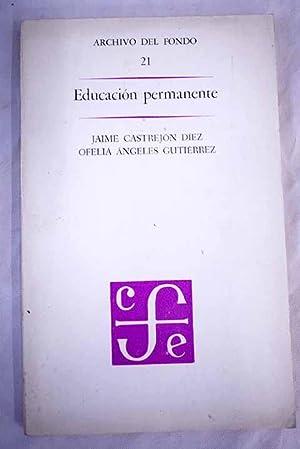 Educación permanente: Principios y experiencias: Castrejón Díez, Jaime;