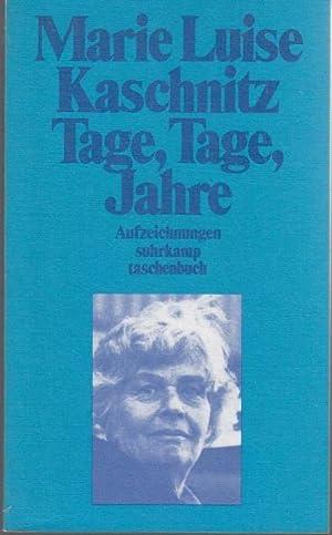 Tage, Tage, Jahre. Aufzeichnungen: Kaschnitz, Marie Luise