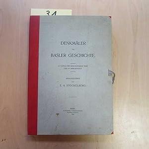 Denkmäler zur Basler Geschichte - 33 Tafeln mit begleitendem Text und 10 Abbildungen: Stückelberg, ...