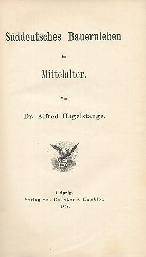 Süddeutsches Bauernleben im Mittelalter.: HAGELSTANGE, Alfred: