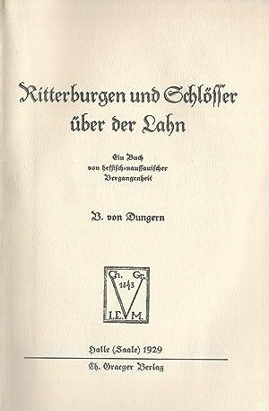 Ritterburgen und Schlösser über der Lahn. Ein Buch von hessisch-naussauischer Vergangenheit.: ...