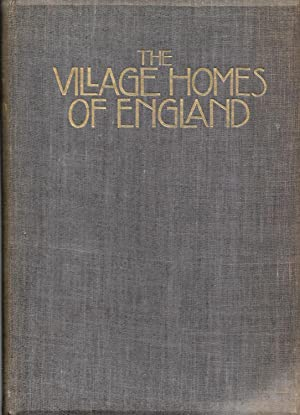 The Village Homes of England. Text and Illustrations by Sydney R. Jones, with some additional ...