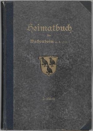 Heimatbuch für Wachenheim an der Pfrimm unter Berücksichtigung seiner Umgebung. Seinem Geburtsort ...