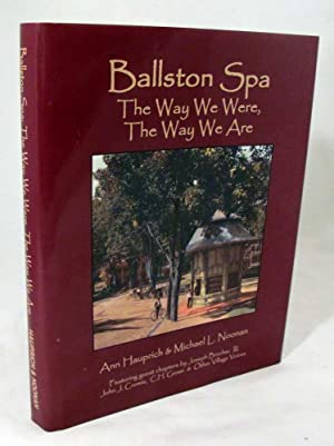 Ballston Spa: The Way We Were, The Way We Are