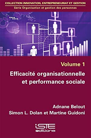 efficacité organisationnelle et performance sociale: Belout, Adnane - Dolan, Simon L. - Guidoni, ...