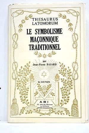 Le symbolisme maçonnique traditionnel. 2 ème édition: BAYARD (Jean-Pierre).