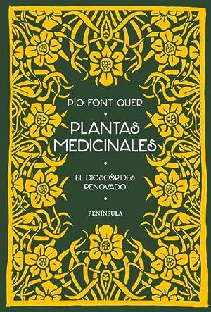 PLANTAS MEDICINALES. EL DIOSCÓRIDES RENOVADO: PÍO FONT QUER