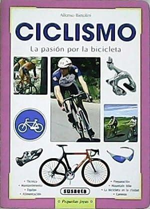 Imagen del vendedor de Ciclismo: la pasión por la bicicleta. Traducción de Antonio Resines. a la venta por Librería y Editorial Renacimiento, S.A.