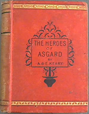 The Heroes of Asgard : Tales from: Keary, A. &