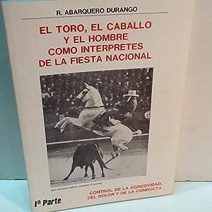 EL TORO, EL CABALLO Y EL HOMBRE,: ABARQUERO DURANGO, R