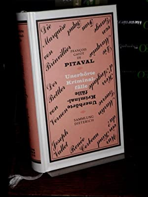 Unerhörte Kriminalfälle. Herausgegeben von Rudolf Marx (=: Pitaval, Francois Gayot
