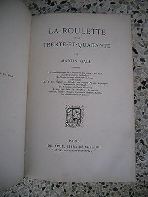 La roulette et le trente-et-quarante: Martin Gall (