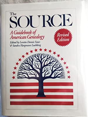 The Source: A Guidebook of American Genealogy: Szucs, Loretto Dennis