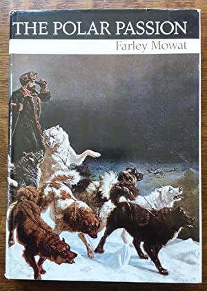 THE POLAR PASSION: THE QUEST FOR THE NORTH POLE. WITH SELECTIONS FROM ARCTIC JOURNALS.