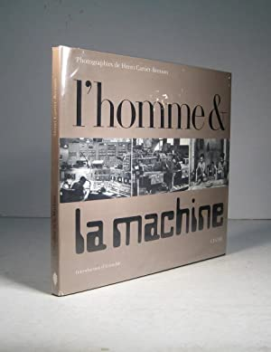 L'homme et la machine: Cartier-Bresson, Henri (Introduction