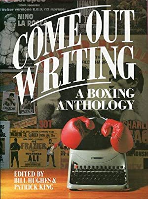 Come Out Writing: Boxing Anthology: Bill Hughes; Patrick