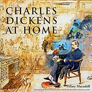 Charles Dickens at Home: Hilary Macaskill
