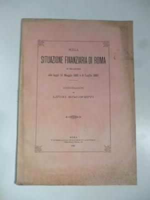 Sulla situazione finanziaria di Roma in relazione alle leggi 14 maggio 1881 e 8 luglio 1883. ...