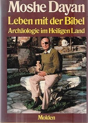 Leben mit der Bibel. Archäologie im Heiligen: Dayan, Moshe:
