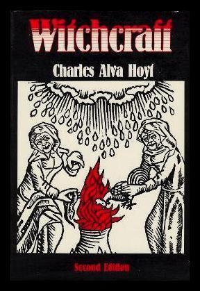 WITCHCRAFT: Hoyt, Charles Alva