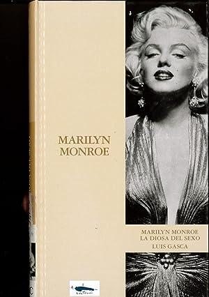 MARILYN MONROE. La diosa del sexo: Luis GASCA