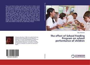 The effect of School Feeding Program on school performance of children: Abiy Yohannes