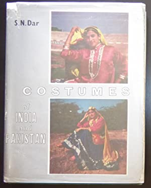 Costumes of India and Pakistan: A Historical: Dar, S. N.