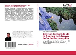 Gestión Integrada de la Cuenca del Arroyo León de Barranquilla : La gestión del territorio, del ...