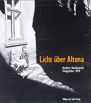 Licht über Altona. Herbert Dombrowski Fotografien 1954 Katalogbuch Altonaer Museum: Herbert ...