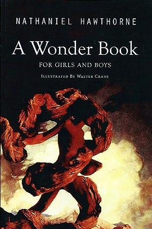 A Wonder Book for Girls and Boys: Hawthorne, Nathaniel, Crane,