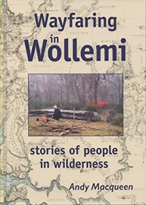 Wayfaring in the Wollemi Stories of people: Macqueen, Andy