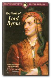 The Works Of Lord Byron With an: Lord Byron