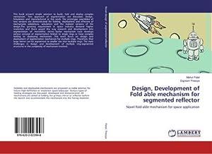 Design, Development of Fold able mechanism for segmented reflector : Novel fold-able mechanism for ...