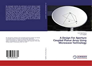 A Design For Aperture Coupled Planar Array Using Microwave Technology: N. S. Murti Sarma