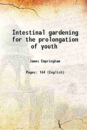 Intestinal gardening for the prolongation of youth: James Empringham