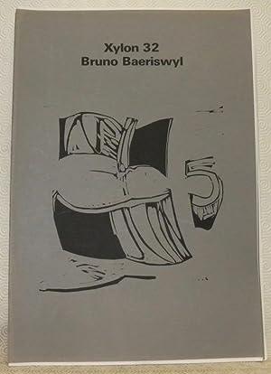 Xylon 32. Bruno Baeriswyl.