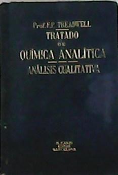 Tratado de química analítica. Tomo I: análisis: Dr. TREADWELL, F.P.