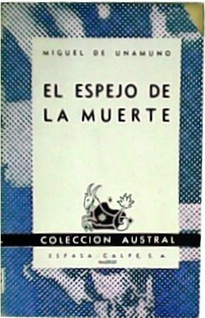 El espejo de la muerte.: UNAMUNO, Miguel de.-