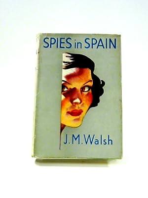 Spies in Spain: J.M. Walsh