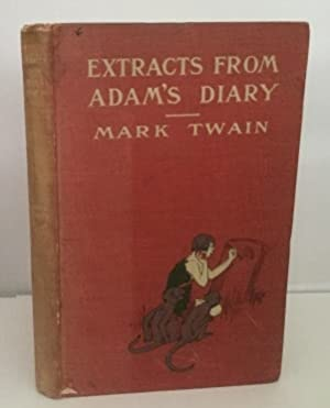 Extracts From Adam's Diary Translated from the: Twain, Mark (Samuel