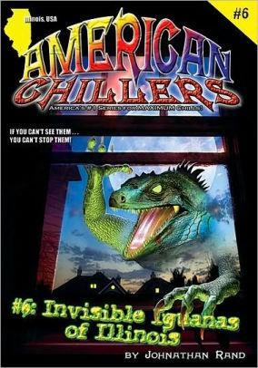 Invisible Iguanas of Illinois #6 (American Chillers)