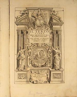 I Quattro Libri dell'Architettura di Andrea Palladio. Ne' quali, dopo un breue trattato de&...