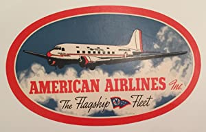 Original Vintage Luggage Label - American Airlines Inc, The Flagship Fleet