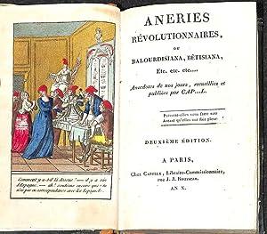 Aneries révolutionnaires, ou Balourdisiana, bêtisiana, etc. etc. ect. Anec-dotes de nos jours, ...