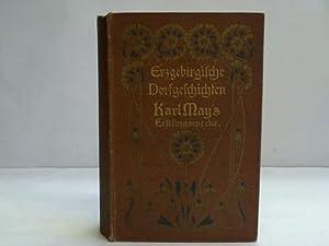 Erzgebirgische Dorfgeschichten. Karl Mays Erstlingswerke. Autorisierte Ausgabe.: May, Karl