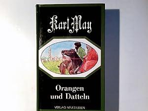 Orangen und Datteln : Reiseerzählungen.: May, Karl: