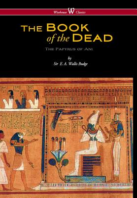Egyptian Book of the Dead: The Papyrus: Budge, E. a.
