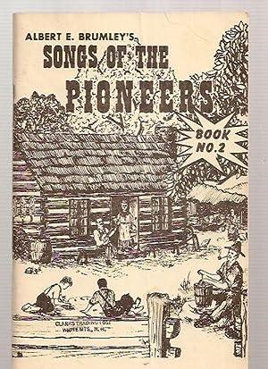 ALBERT E. BRUMLEY'S SONGS OF THE PIONEERS: Brumley, Albert E.