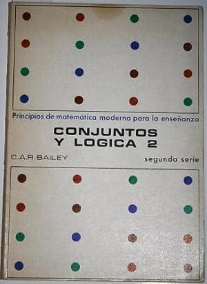 Conjuntos y Lógica 2. Principios de Matemática: BAILEY, C. A.